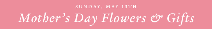 Mother's Day Flowers Yonkers & White Plains (NY)